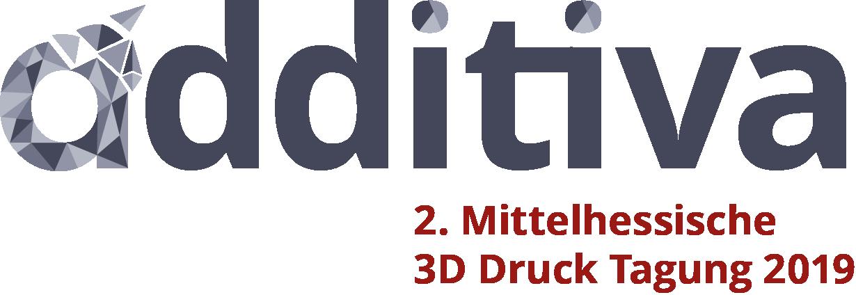 additiva – 2. Mittelhessische 3D Druck Tagung 2019