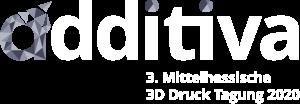 additiva – 3. Mittelhessische 3D Druck Tagung 2020